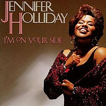 Name:  220px-Jennifer_Holliday_I'm_On_Your_Side.jpg Views: 267 Size:  18.6 KB
